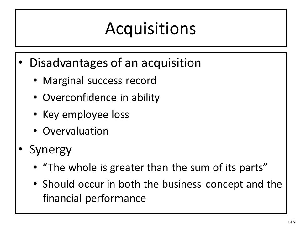 Acquisitions Disadvantages of an acquisition Synergy