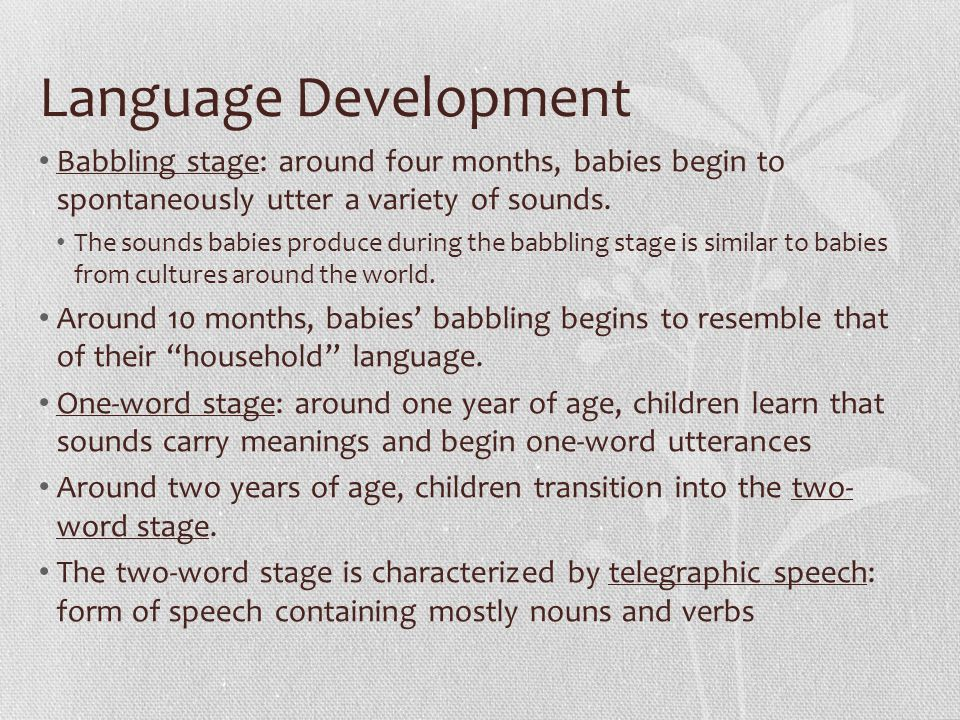 language development of babies Your baby's speech and language skills from birth babies are interested in exploring and to give him or her the best opportunity for healthy development.