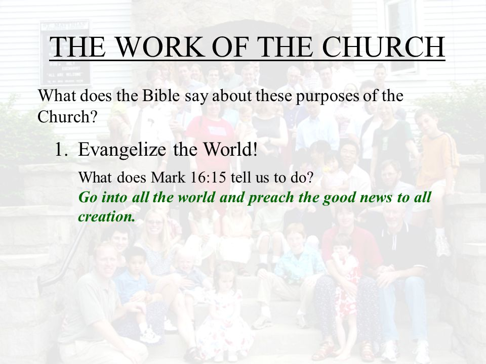 THE WORK OF THE CHURCH Evangelize the World!