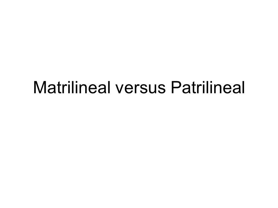 Matrilineal versus Patrilineal