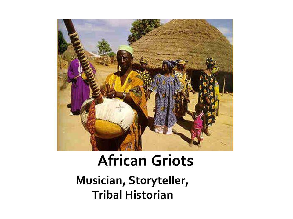 Musician, Storyteller, Tribal Historian