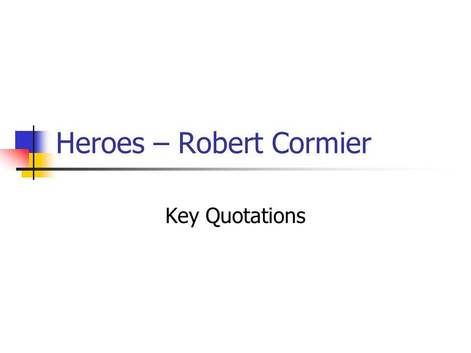 heroes robert cormier ppt  heroes robert cormier