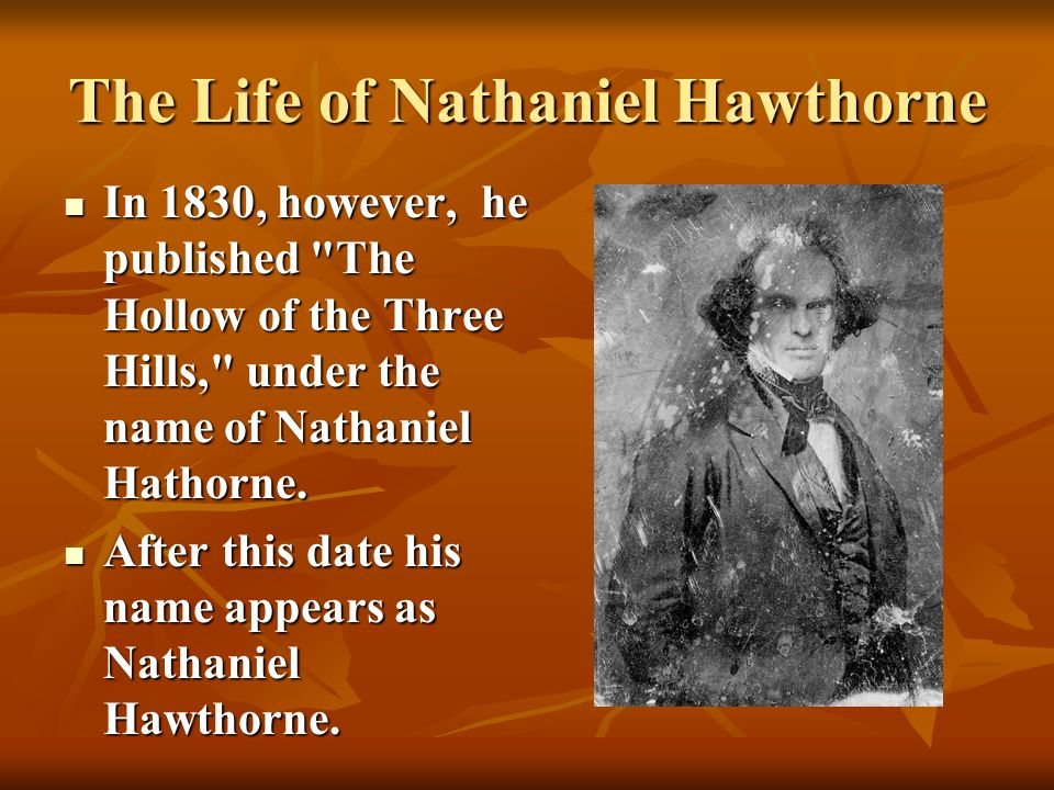 nathaniel hawthornes influence to write the novel the scarlet letter The project gutenberg ebook of the scarlet letter, by nathaniel hawthorne this   or detriment to the book but, having undertaken to write it, he conceives that it   slight influence attaching himself strongly to familiar faces, and with difficulty.