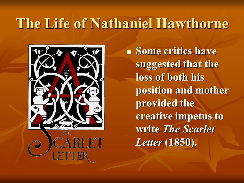 the life and literary works of nathaniel hawthorne Nathaniel hawthorne [1804-1864] includes a brief biography and web-book editions of the following works: the scarlet letter the house of the seven gables the blithedale romance the marble faun tales.