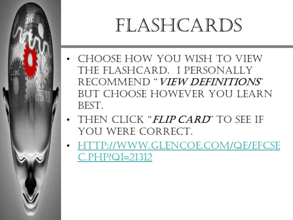 Flashcards Choose how you wish to view the flashcard. I personally recommend View Definitions but choose however you learn best.