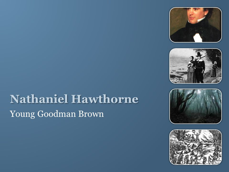 an analysis of themes in young goodman brown by nathaniel hawthorne