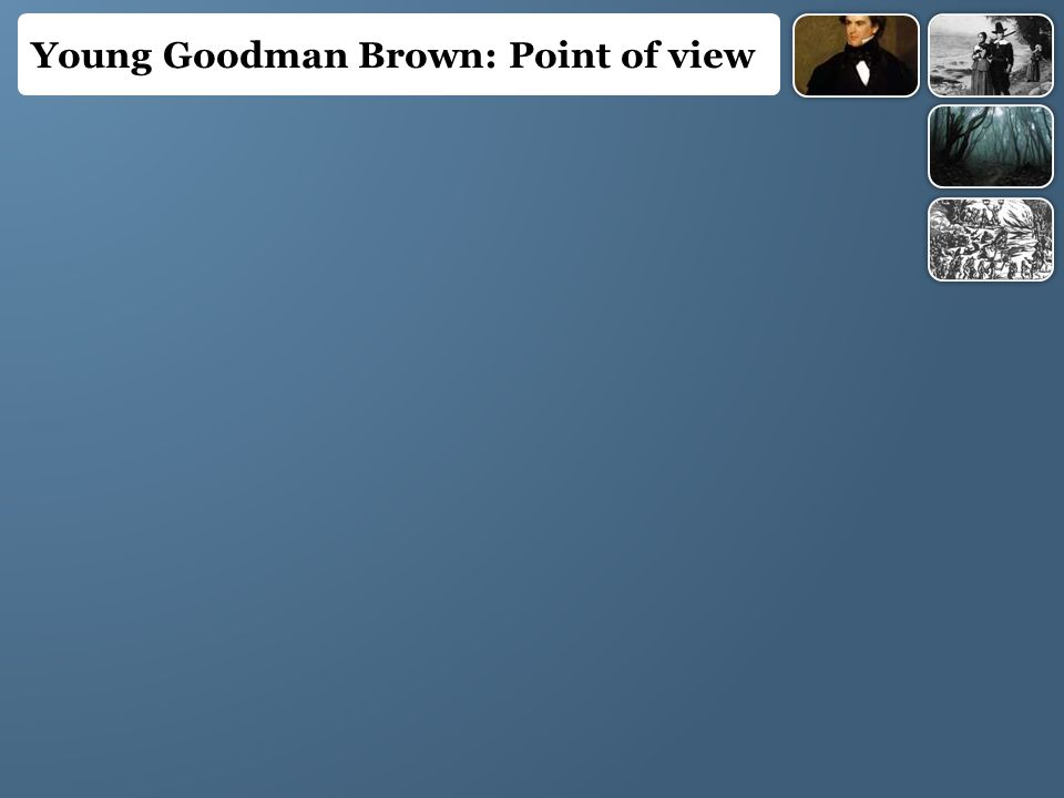 young goodman brown thematic essay Symbolism and theme in the young goodman brown by jimmy maher nathaniel hawthorne's the young goodman brown is presented as an allegory of the danger inherent in abandoning one's christian faith, even for one evening.