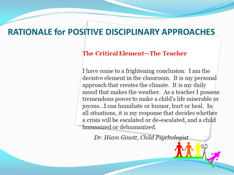RATIONALE for POSITIVE DISCIPLINARY APPROACHES