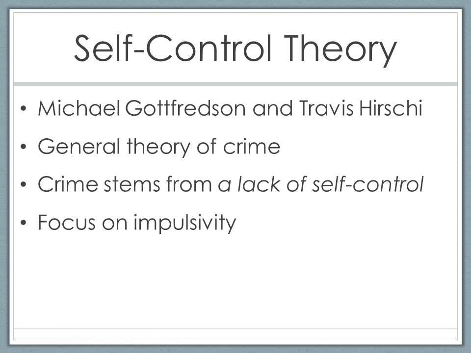 """social control theory and self control theory essay He published his social control theory as a book, """"causes of  seemed most  proud of a compilation of essays critical of the self-control theory."""