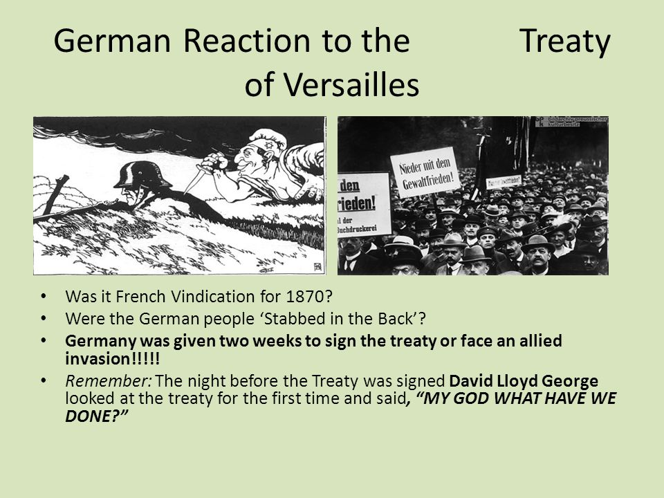 the germans reactions on the creation of the treaty of versailles The treaty of versailles (french: traité de versailles) was the most important of the peace treaties that brought world war i to an end the treaty ended the state of war between germany and the allied powers.