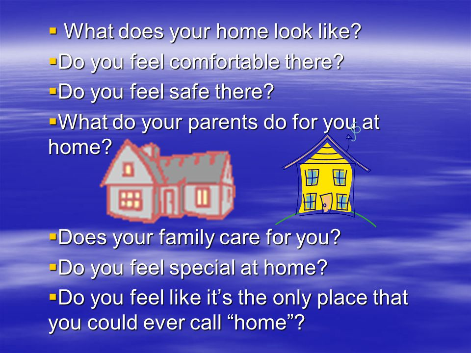 What does your home look like