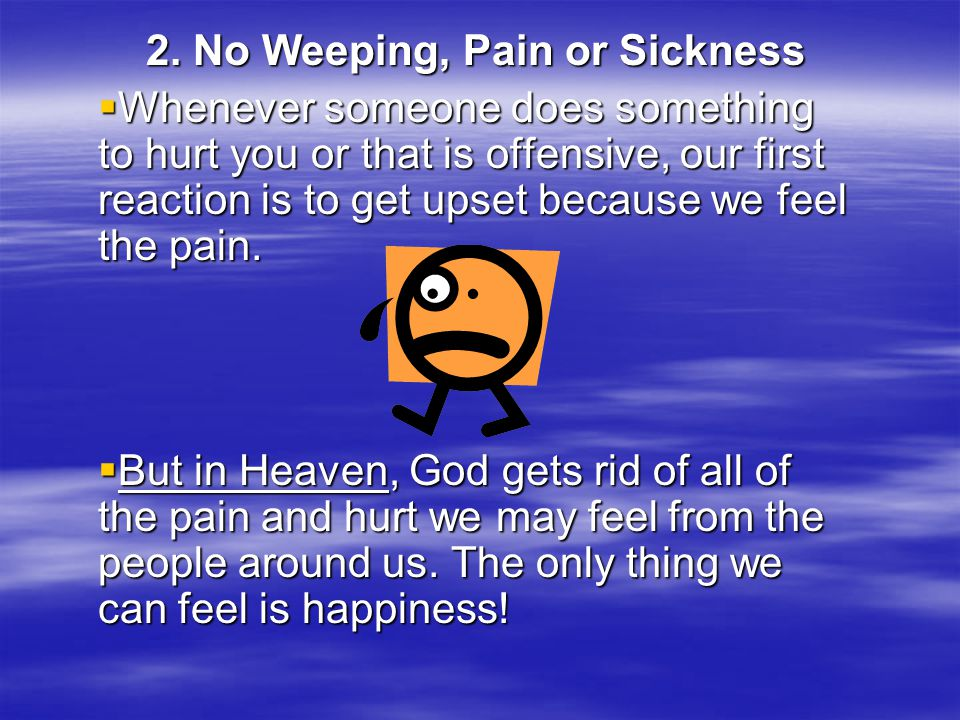 2. No Weeping, Pain or Sickness