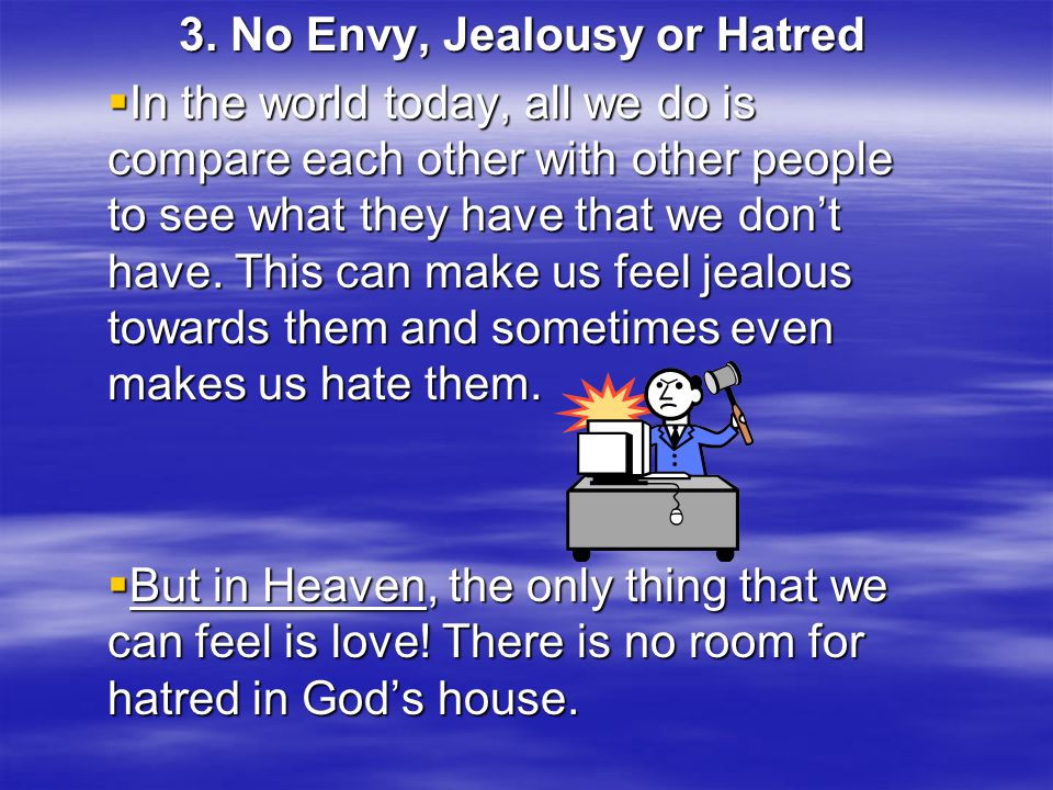 3. No Envy, Jealousy or Hatred