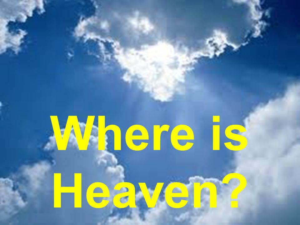 Where is Heaven