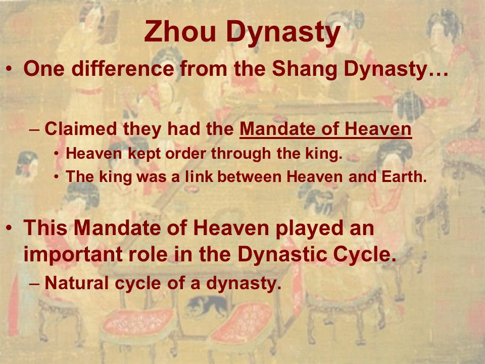 Zhou Dynasty One difference from the Shang Dynasty…