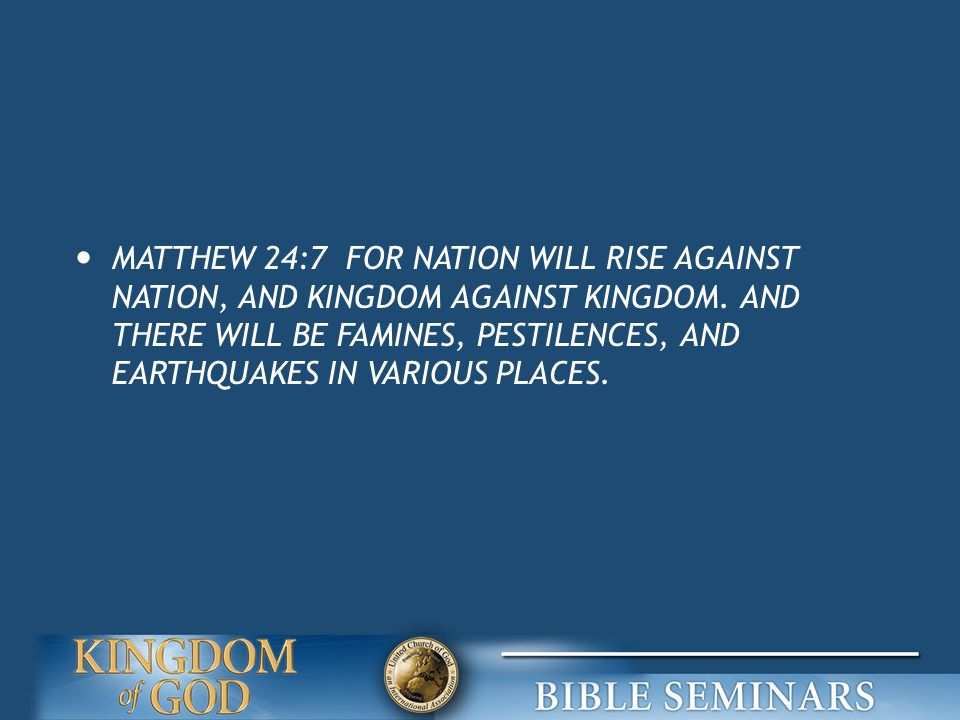 MATTHEW 24:7 FOR NATION WILL RISE AGAINST NATION, AND KINGDOM AGAINST KINGDOM.
