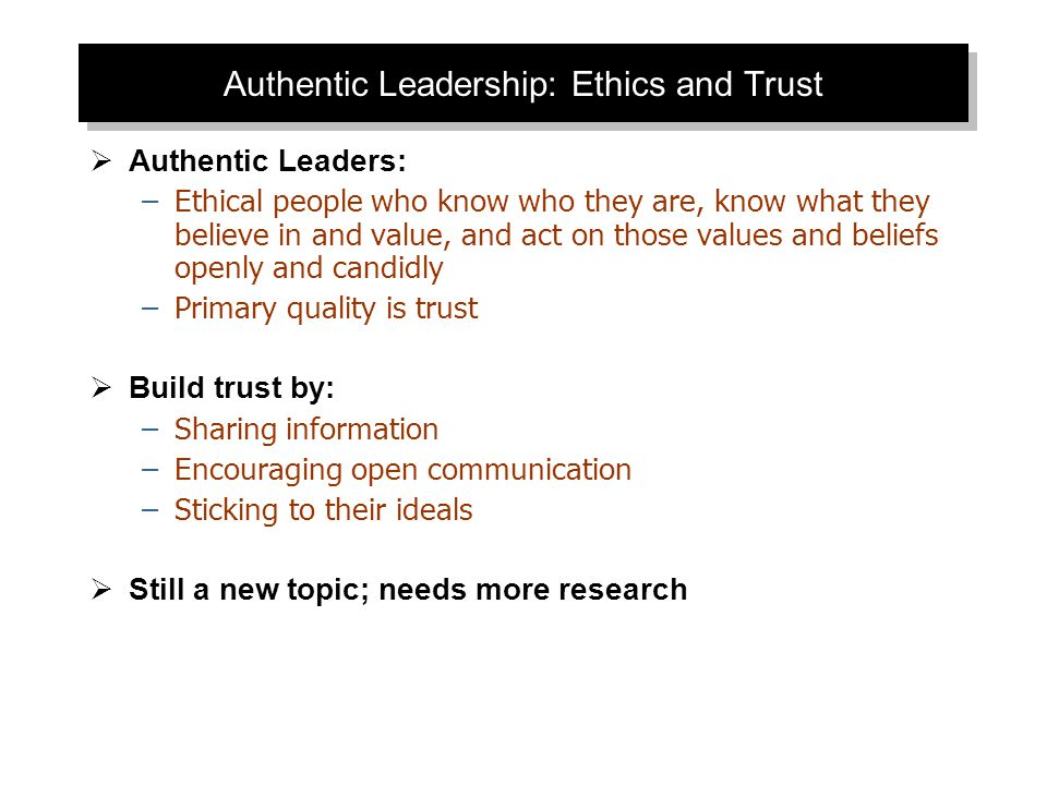 Authentic Leadership: Ethics and Trust