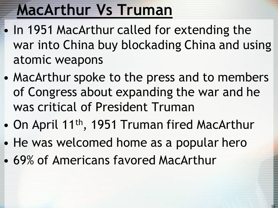 truman vs mac arthur essay Background to the red scare  the increase in paranoia also made it possible for political conservatives to attack president truman for not.
