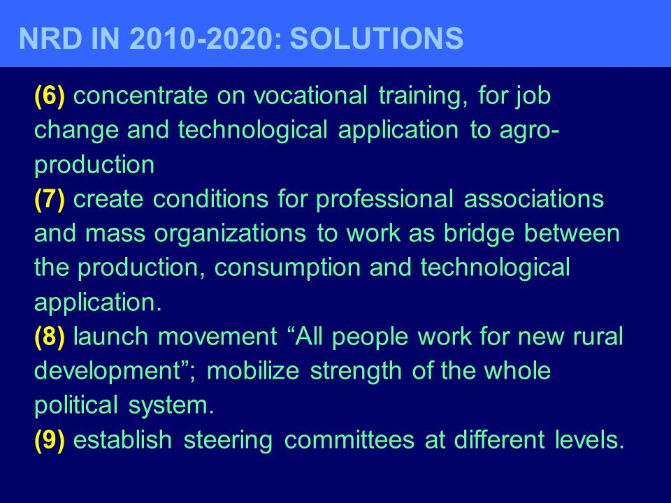 NRD IN : SOLUTIONS (6) concentrate on vocational training, for job change and technological application to agro-production.