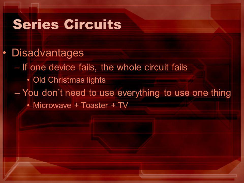 Series Circuits Disadvantages