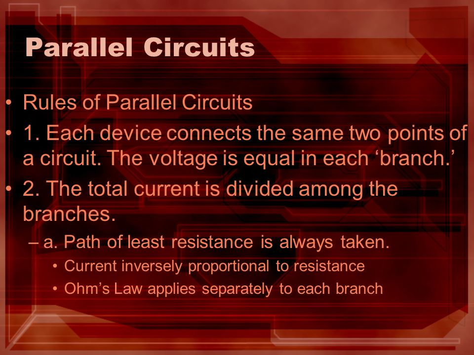 Parallel Circuits Rules of Parallel Circuits
