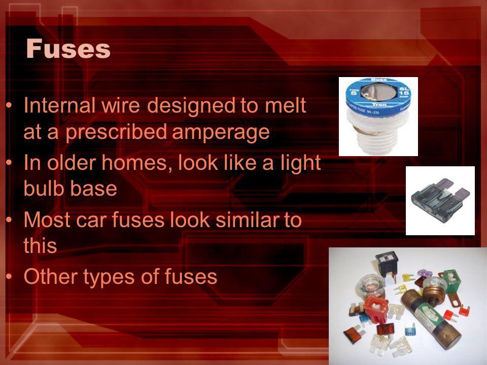 Fuses Internal wire designed to melt at a prescribed amperage