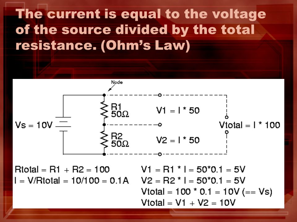 The current is equal to the voltage of the source divided by the total resistance. (Ohm's Law)