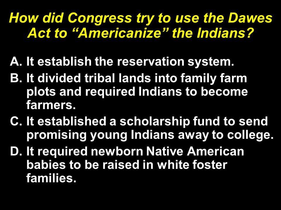How did Congress try to use the Dawes Act to Americanize the Indians