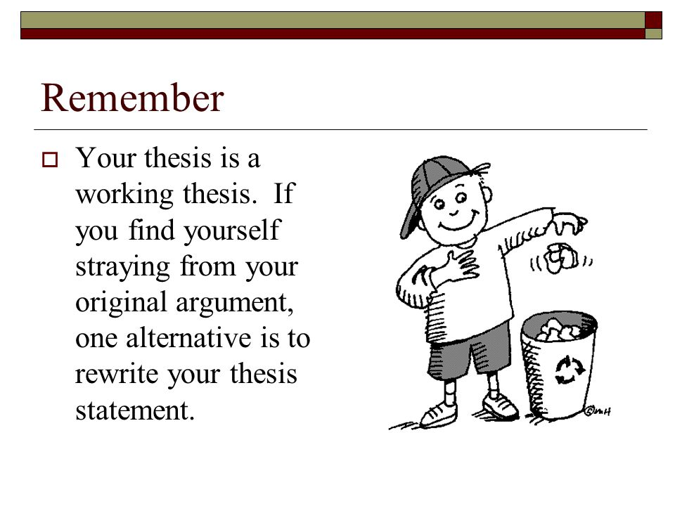 what is your working thesis Easy ways to write a thesis statement updated on april 11,  and more tied to their work  your thesis table makes the process much more organized and .