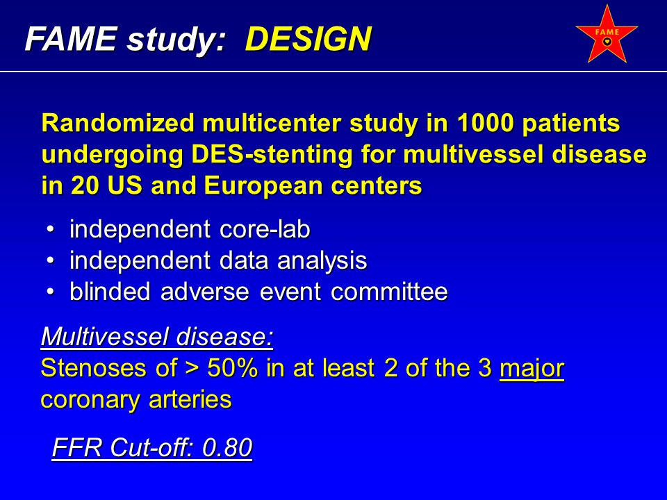 FAME study: DESIGN Randomized multicenter study in 1000 patients