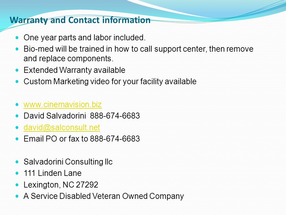 Warranty and Contact information One year parts and labor included.