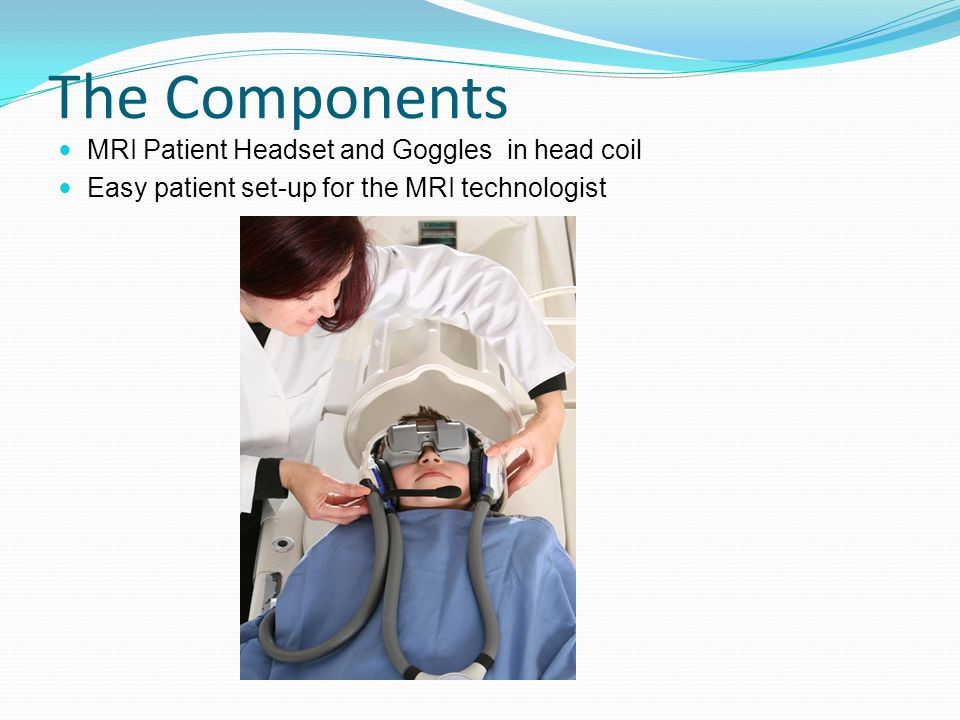 The Components MRI Patient Headset and Goggles in head coil