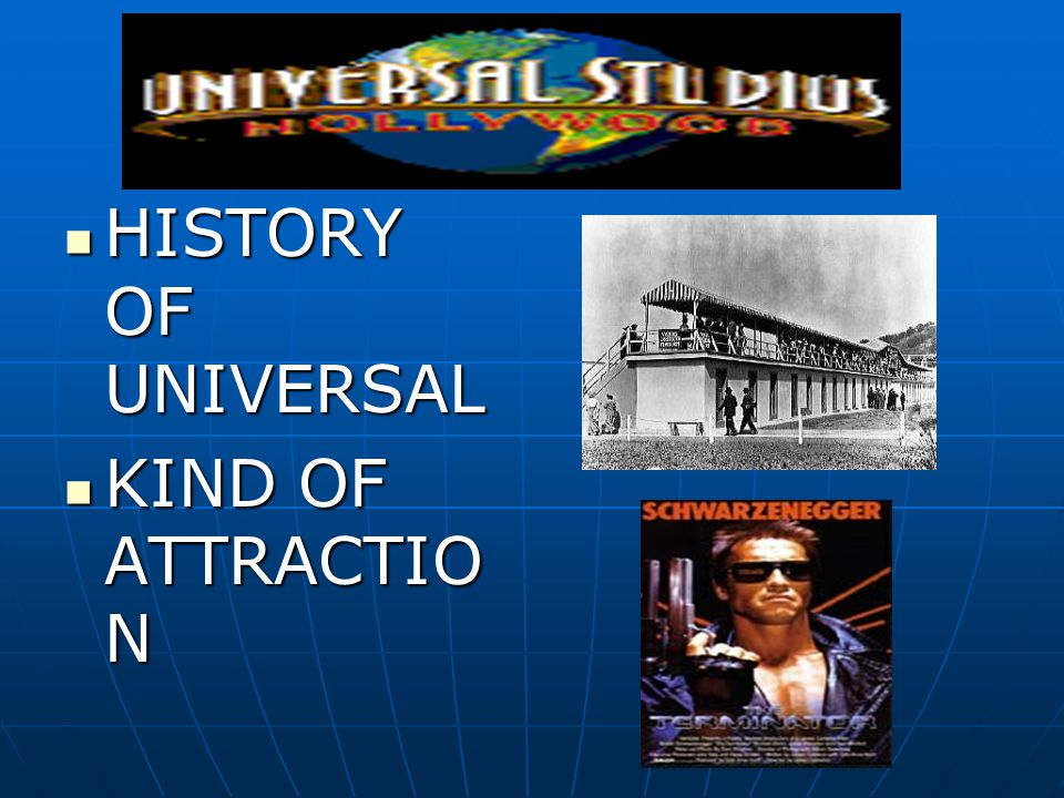 UNIVERSAL STUDIO HISTORY OF UNIVERSAL KIND OF ATTRACTION