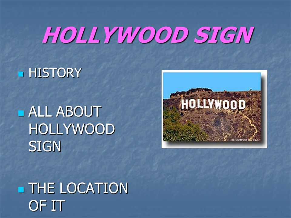 HOLLYWOOD SIGN HISTORY ALL ABOUT HOLLYWOOD SIGN THE LOCATION OF IT