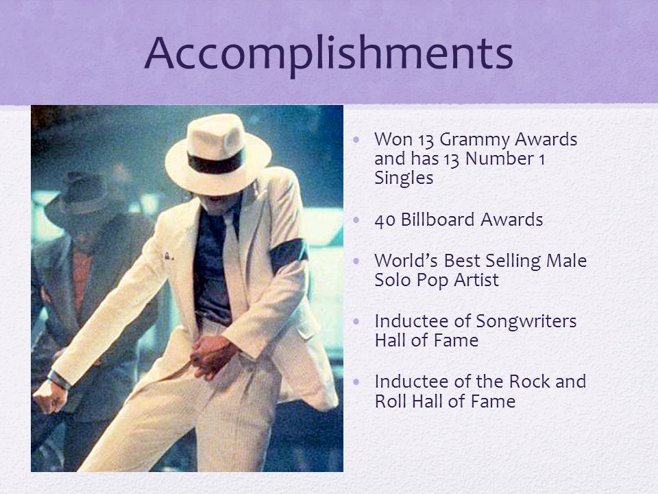 Accomplishments Won 13 Grammy Awards and has 13 Number 1 Singles
