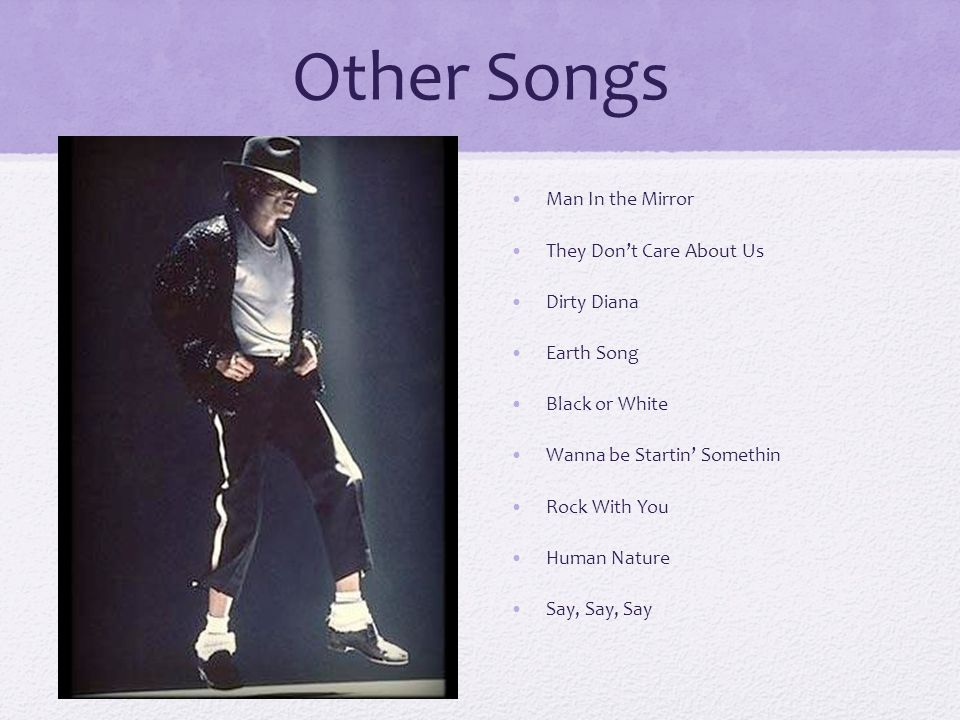 Other Songs Man In the Mirror They Don't Care About Us Dirty Diana