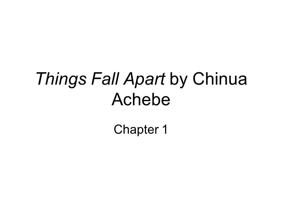 characters in things fall apart by chinua achebe How can the answer be improved.