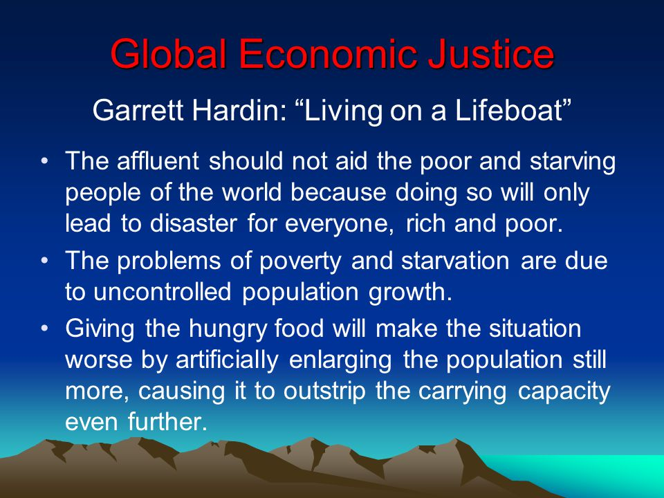 multiplying the rich and the poor garrett hardin Garrett hardin's lifeboat ethics: the case against helping the poor (part 1) summary of hardin's thesis: 1) the affluent world do not have enough resources to eradicate poverty and starvation without reducing its own citizens to abject poverty.