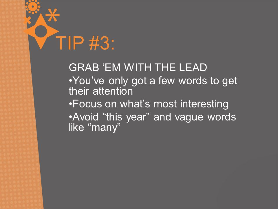 TIP #3: GRAB 'EM WITH THE LEAD