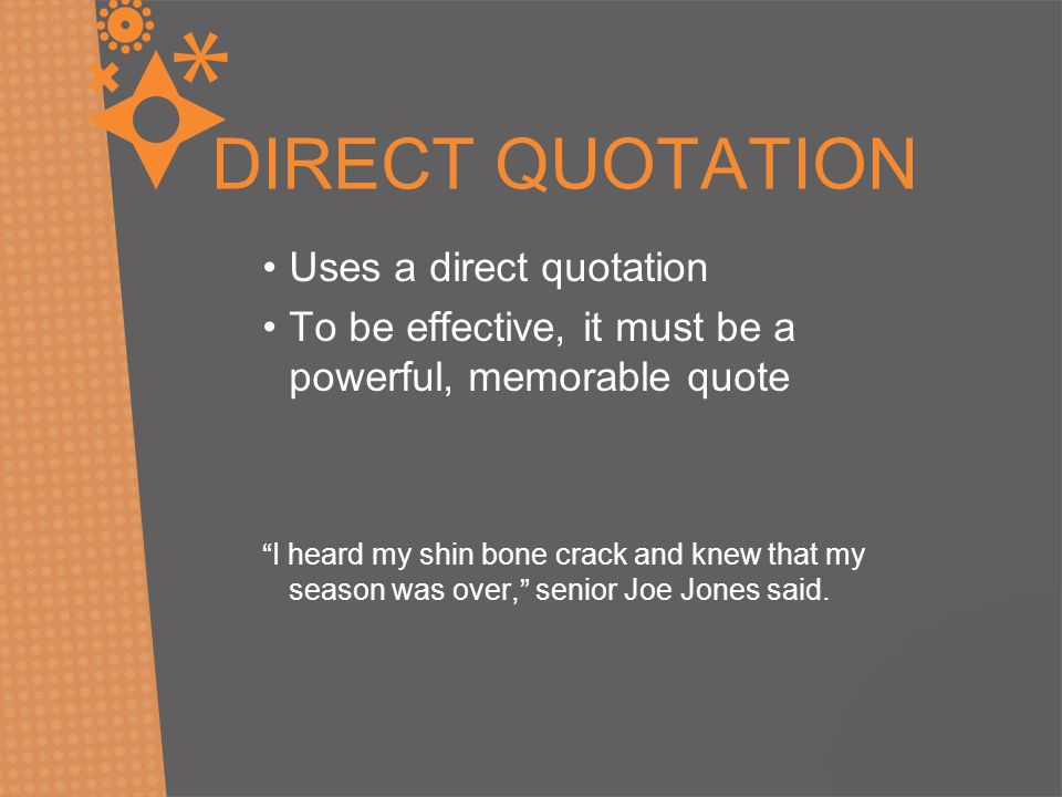 DIRECT QUOTATION Uses a direct quotation