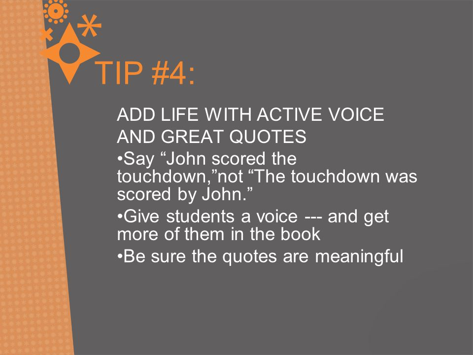 TIP #4: ADD LIFE WITH ACTIVE VOICE AND GREAT QUOTES
