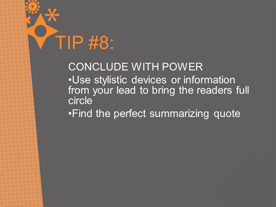 TIP #8: CONCLUDE WITH POWER