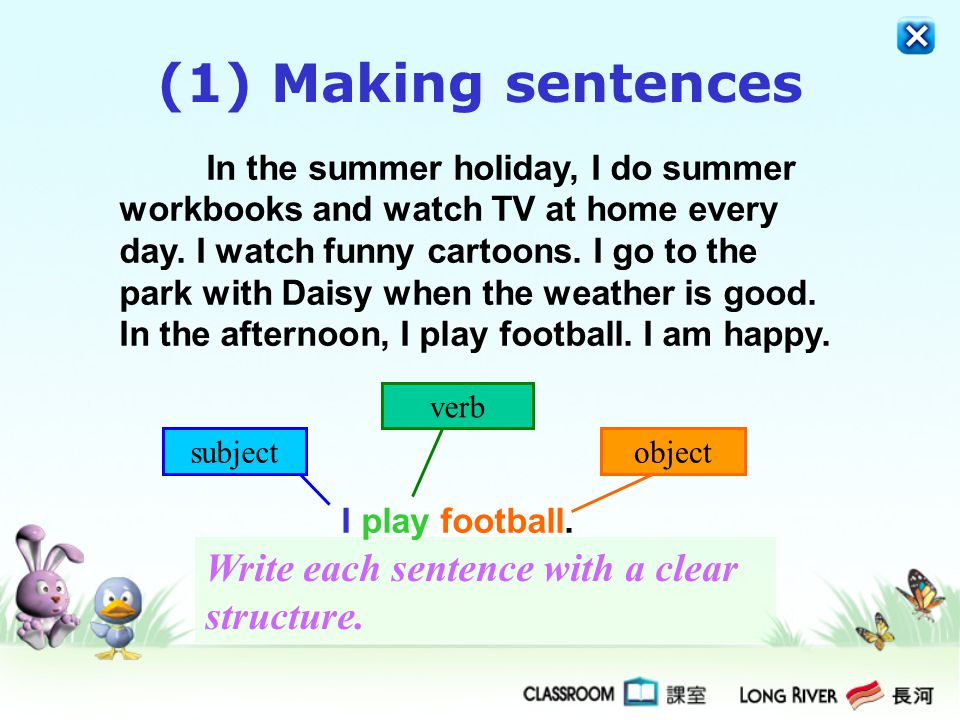 (1) Making sentences Write each sentence with a clear structure.