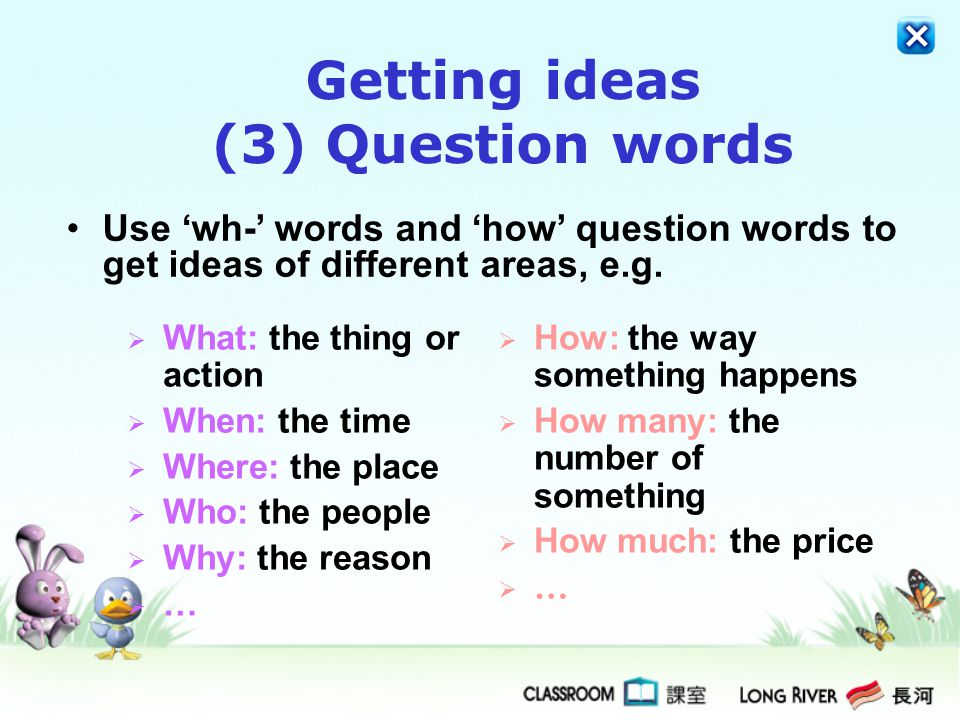 Getting ideas (3) Question words
