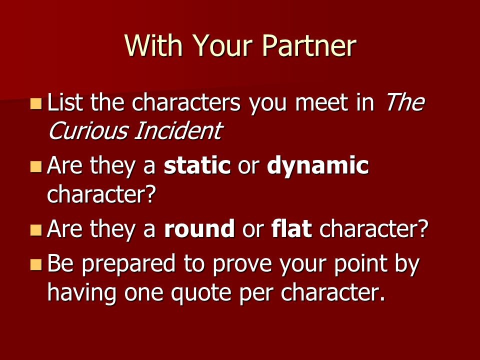 With Your Partner List the characters you meet in The Curious Incident