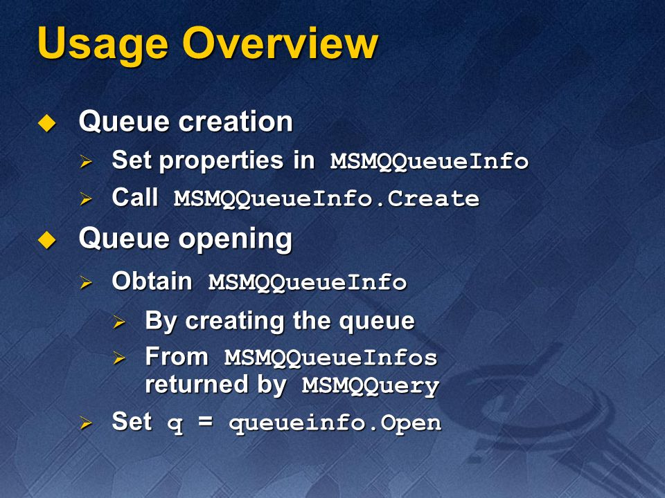 Usage Overview Queue creation Queue opening