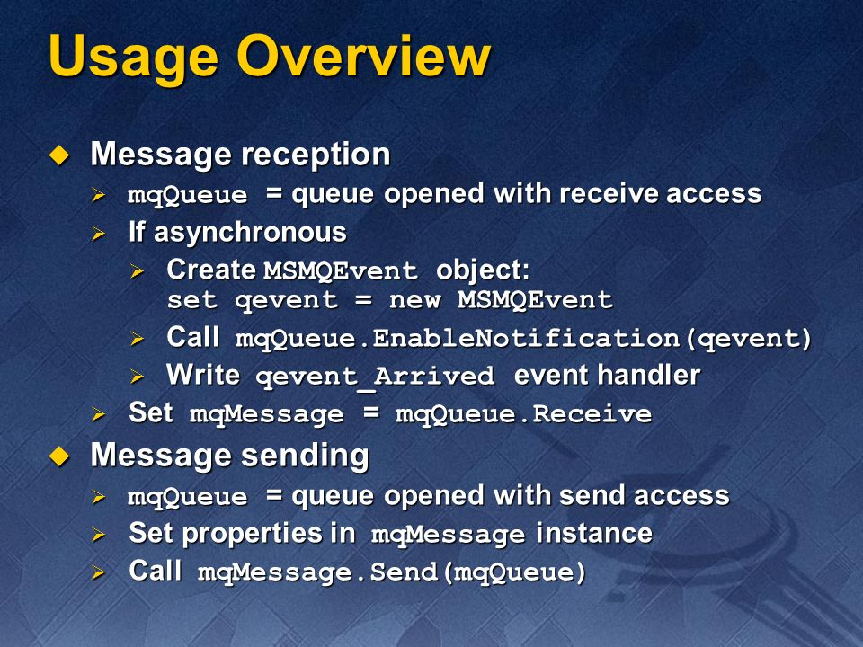 Usage Overview Message reception Message sending