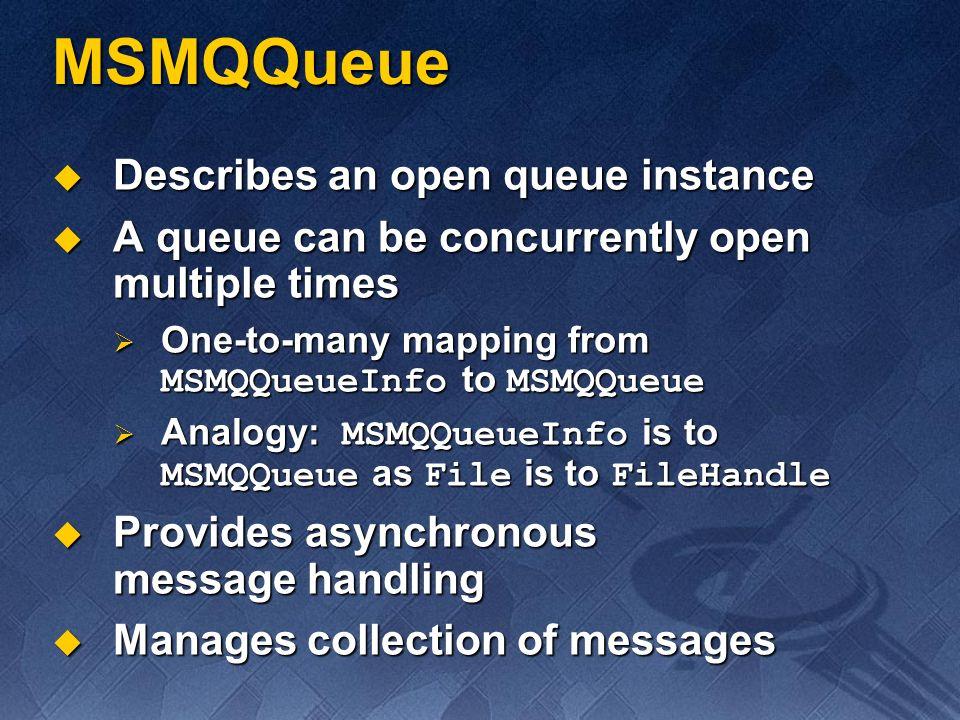 MSMQQueue Describes an open queue instance
