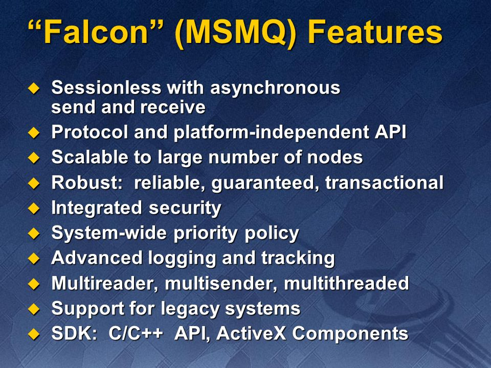 Falcon (MSMQ) Features