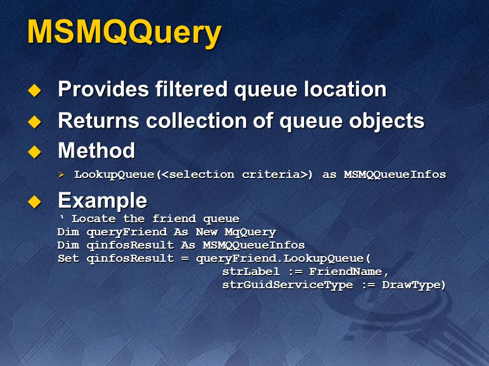 MSMQQuery Provides filtered queue location